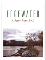 Edgewater: A River Runs By It